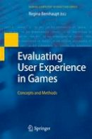 - Evaluating User Experience in Games: Concepts and Methods (Human–Computer Interaction Series) - 9781447125570 - V9781447125570