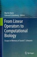 - From Linear Operators to Computational Biology: Essays in Memory of Jacob T. Schwartz - 9781447142812 - V9781447142812