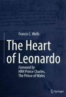 Wells, Francis C. - The Heart of Leonardo - 9781447145301 - V9781447145301
