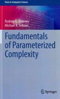 Downey, Rodney G.; Fellows, Michael - Fundamentals of Parameterized Complexity - 9781447155584 - V9781447155584