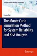 Zio, Enrico - The Monte Carlo Simulation Method for System Reliability and Risk Analysis (Springer Series in Reliability Engineering) - 9781447159018 - V9781447159018