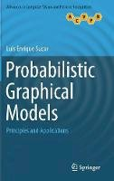 Sucar, Luis Enrique - Probabilistic Graphical Models: Principles and Applications (Advances in Computer Vision and Pattern Recognition) - 9781447166986 - V9781447166986