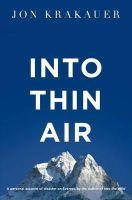Krakauer, Jon - Into Thin Air: A Personal Account of the Everest Disaster - 9781447200185 - 9781447200185