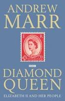 Marr, Andrew - Diamond Queen - 9781447201977 - KTK0099322