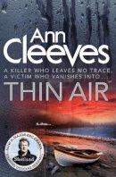 Cleeves, Ann - Thin Air: (Shetland Series 6) - 9781447202103 - KSS0014492
