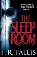 Tallis, F. R. - The Sleep Room - 9781447204992 - 9781447204992