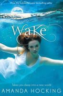 Hocking, Amanda - Wake (Watersong 1) - 9781447205722 - KCD0035611