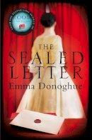 Donoghue, Emma - The Sealed Letter - 9781447205982 - KSG0005328