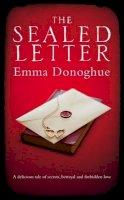 Donoghue, Emma - Sealed Letter - 9781447206002 - 9781447206002