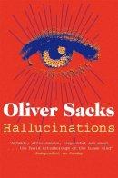 Oliver Sacks - Hallucinations - 9781447208266 - 9781447208266