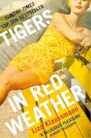 Liza Klaussmann - Tigers in Red Weather - 9781447212072 - KTM0008958