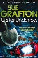 Grafton, Sue - U Is for Undertow (Kinsey Millhone Mystery 21) - 9781447212423 - V9781447212423