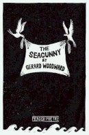 Woodward, Gerard - The Seacunny - 9781447217428 - V9781447217428