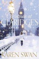 Swan, Karen - Christmas at Claridge's - 9781447219699 - KEX0261428