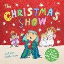 Patterson, Rebecca - The Christmas Show - 9781447220190 - KRC0002076