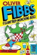 Hartley, Steve - Oliver Fibbs & the Giant Boy Munching Bu - 9781447220244 - KTJ0050896