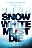 Nele Neuhaus - Snow White Must Die - 9781447227076 - 9781447227076