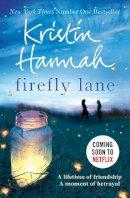Kristin Hannah - Firefly Lane - 9781447229537 - 9781447229537