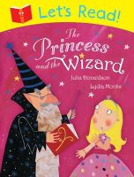 Donaldson, Julia - Let's Read! The Princess and the Wizard - 9781447234890 - KSG0006587