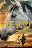 Angus, Sam - A Horse Called Hero - 9781447235774 - V9781447235774