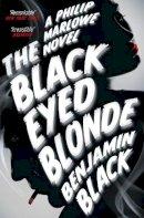 Black, Benjamin - The Black Eyed Blonde: A Philip Marlowe Novel - 9781447236702 - V9781447236702