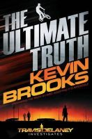 Brooks, Kevin - The Ultimate Truth - 9781447238966 - KSG0009621