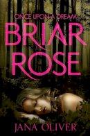 Oliver, Jana - Briar Rose - 9781447241096 - KTG0007872
