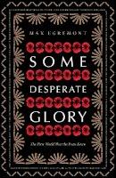 Egremont,Max - Some Desperate Glory - 9781447241997 - 9781447241997