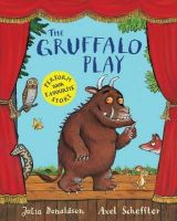 Donaldson, Julia - The Gruffalo Play - 9781447243090 - V9781447243090