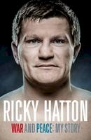 - War and Peace: Ricky Hatton, My Story - 9781447243892 - KTG0016706
