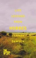 Dawson, Hannah, The School of Life - Life Lessons from Hobbes - 9781447245629 - V9781447245629