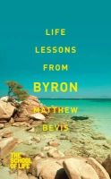 Bevis, Matthew, The School of Life - Life Lessons from Byron - 9781447245742 - V9781447245742