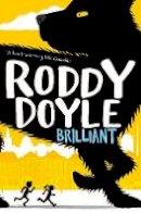Doyle, Roddy - Brilliant - 9781447248774 - 9781447248774