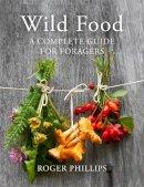 Phillips, Roger - Wild Food - 9781447249962 - 9781447249962