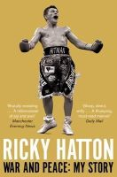 Hatton, Ricky - War and Peace: My Story - 9781447250319 - V9781447250319