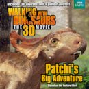Bright, J.E - Walking with Dinosaurs: Patchi's Big Adventure - 9781447251668 - KRA0000081