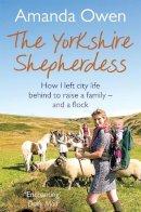 Owen, Amanda - The Yorkshire Shepherdess - 9781447251781 - 9781447251781