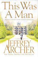 Archer, Jeffrey - This Was a Man (The Clifton Chronicles) - 9781447252269 - 9781447252269