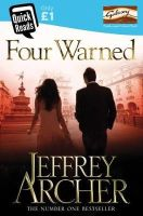 Archer, Jeffrey - Four Warned - 9781447252481 - KSG0009592