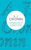 Cronin, A.J. - Adventures of a Black Bag - 9781447252764 - 9781447252764