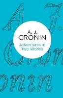 Cronin, A.J. - Adventures in Two Worlds - 9781447252795 - 9781447252795