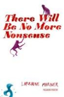 Mariner, Lorraine - There Will be No More Nonsense - 9781447253945 - V9781447253945