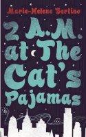 Bertino, Marie-Helene - 2 A.M. at The Cat's Pajamas - 9781447254423 - KSG0009038