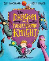 Woollard, Elli - The Dragon and the Nibblesome Knight - 9781447254812 - V9781447254812