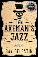 Celestin, Ray - The Axeman's Jazz - 9781447258889 - V9781447258889