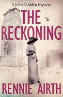 Airth, Rennie - The Reckoning (Inspector Madden Series) - 9781447261223 - KCD0025164