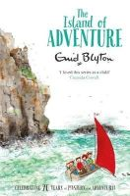 Blyton, Enid - The Island of Adventure (Adventure Series) - 9781447262770 - 9781447262770