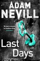 Nevill, Adam - Last Days - 9781447263401 - V9781447263401