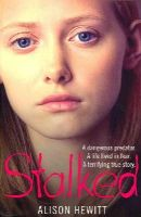 Hewitt, Alison - Stalked: A dangerous predator. A life lived in fear. A terrifying true story. - 9781447266211 - V9781447266211