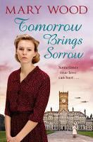 Wood, Mary - Tomorrow Brings Sorrow (The Breckton Novels) - 9781447267461 - V9781447267461
